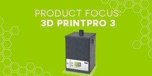 BOFA Product Focus - 3D PrintPRO 3